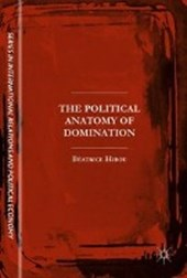 The Political Anatomy of Domination | Béatrice Hibou |