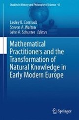 Mathematical Practitioners and the Transformation of Natural Knowledge in Early Modern Europe | auteur onbekend |