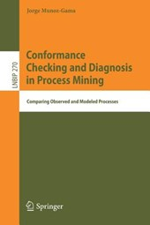 Conformance Checking and Diagnosis in Process Mining