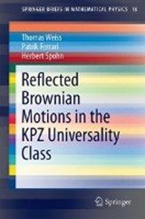 Reflected Brownian Motions in the KPZ Universality Class | Thomas Weiss |