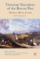 Victorian Narratives of the Recent Past | Helen Kingstone |