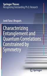 Characterizing Entanglement and Quantum Correlations Constrained by Symmetry | Jordi Tura I Brugués |