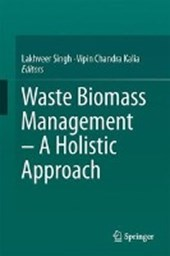 Waste Biomass Management - A Holistic Approach