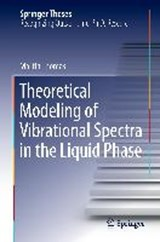 Theoretical Modeling of Vibrational Spectra in the Liquid Phase | Martin Thomas |