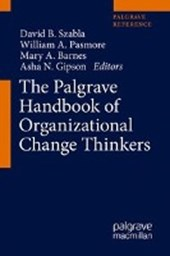 The Palgrave Handbook of Organizational Change Thinkers