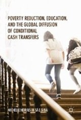 Poverty Reduction, Education, and the Global Diffusion of Conditional Cash Transfers | Michelle Morais |