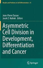 Asymmetric Cell Division in Development, Differentiation and Cancer