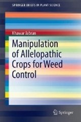 Manipulation of Allelopathic Crops for Weed Control | Khawar Jabran |