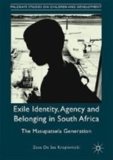 Exile Identity, Agency and Belonging in South Africa | Zosa Olenka De Sas Kropiwnicki Gruber |