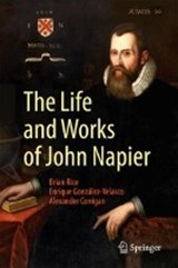 The Life and Works of John Napier | Brian Rice |