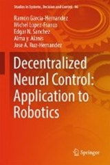 Decentralized Neural Control: Application to Robotics | Ramon Garcia-Hernandez |