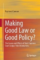 Making Good Law or Good Policy? | Raymond V. Carman |
