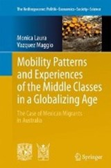 Mobility Patterns and Experiences of the Middle Classes in a Globalizing Age | Monica Laura Vazquez Maggio |