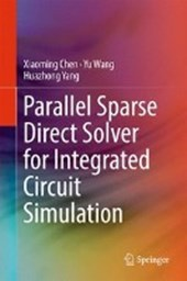Parallel Sparse Direct Solver for Integrated Circuit Simulation | Xiaoming Chen |