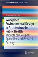 Workplace Environmental Design in Architecture for Public Health | Stamatina Th. Rassia |