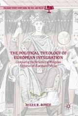 The Political Theology of European Integration | Mark R. Royce |