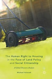 The Human Right to Housing in the Face of Land Policy and Social Citizenship | Michael Kolocek |