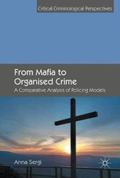 From Mafia to Organised Crime | Anna Sergi |