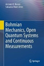 Bohmian Mechanics, Open Quantum Systems and Continuous Measurements