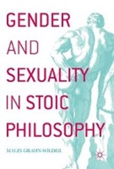Gender and Sexuality in Stoic Philosophy | Malin Grahn-Wilder |