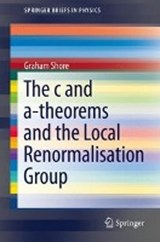 The c and a-Theorems and the Local Renormalisation Group | Graham Shore |