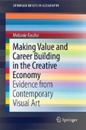 Making Value and Career Building in the Creative Economy | Melanie Fasche |