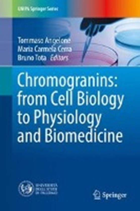 Chromogranins: from Cell Biology to Physiology and Biomedicine