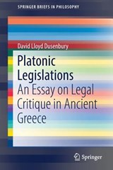 Platonic Legislations | David Lloyd Dusenbury |