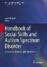 Handbook of Social Skills and Autism Spectrum Disorder | auteur onbekend |