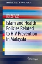 Islam and Health Policies Related to HIV Prevention in Malaysia | Sima Barmania |