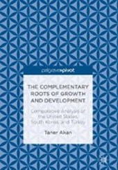 The Complementary Roots of Growth and Development | Taner Akan |