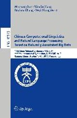 Chinese Computational Linguistics and Natural Language Processing Based on Naturally Annoted Big Data | auteur onbekend |