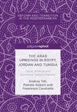 The Arab Uprisings in Egypt, Jordan and Tunisia | Andrea Teti |