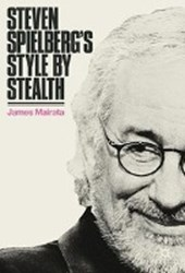 Steven Spielberg's Style by Stealth | James Mairata |