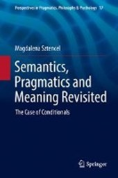Semantics, Pragmatics and Meaning Revisited