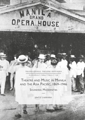 Theatre and Music in Manila and the Asia Pacific, 1869-1946
