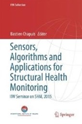 Sensors, Algorithms and Applications for Structural Health Monitoring