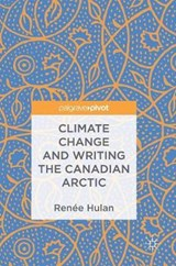 Climate Change in Canadian Literature | Renee Hulan |