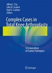 Complex Cases in Total Knee Arthroplasty
