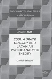 2001: A Space Odyssey and Lacanian Psychoanalytic Theory | Daniel Bristow |