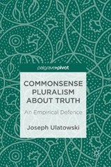 Commonsense Pluralism about Truth | Joseph Ulatowski |