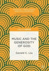 Music and the Generosity of God | Gerald C. Liu |