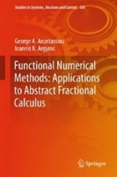 Functional Numerical Methods: Applications to Abstract Fractional Calculus | George A. Anastassiou |