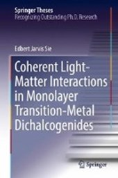 Coherent Light-Matter Interactions in Monolayer Transition-Metal Dichalcogenides | Edbert Jarvis Sie |