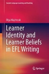 Learner Identity and Learner Beliefs in EFL Writing | Olga Majchrzak |