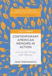Contemporary American Memoirs in Action | Jane Danielewicz |