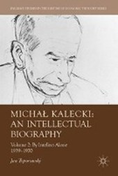 Michal Kalecki: An Intellectual Biography