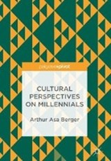 Cultural Perspectives on Millennials | Arthur Asa Berger |