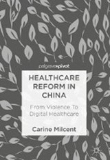 Healthcare Reform in China | Carine Milcent |