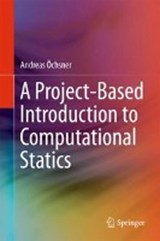 A Project-Based Introduction to Computational Statics | Andreas Öchsner |